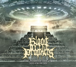 BLOOD OF THE PROPHETS – The Stars Of The Sky Hid From Me