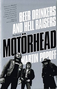 MARTIN POPOFF - Beer Drinkers & Hell Raisers: The Rise Of MOTÖRHEAD