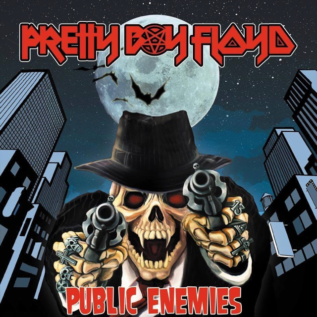 PRETTY BOY FLOYD - Public Enemies