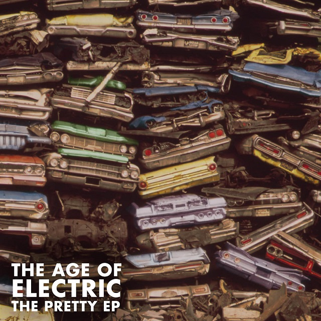 THE AGE OF ELECTRIC - The Pretty EP
