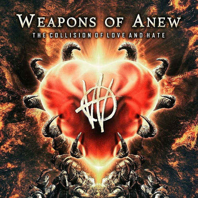 WEAPONS OF ANEW - The Collision Of Love And Hate