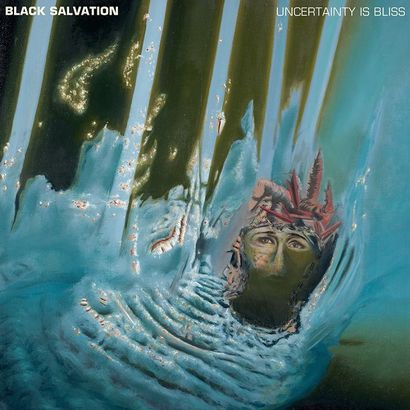 BLACK SALVATION – Uncertainty Is Bliss