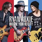 RYAN ROXIE – Imagine Your Reality