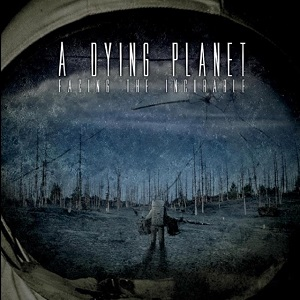 A DYING PLANET - Facing The Incurable