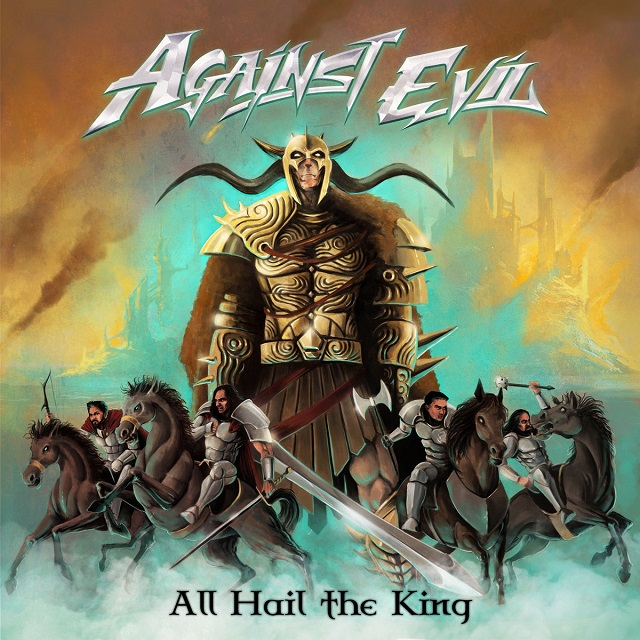 AGAINST EVIL - All Hail The King