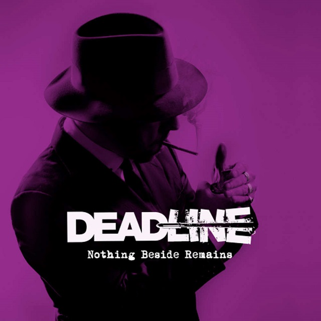 DEADLINE – Nothing Beside Remains