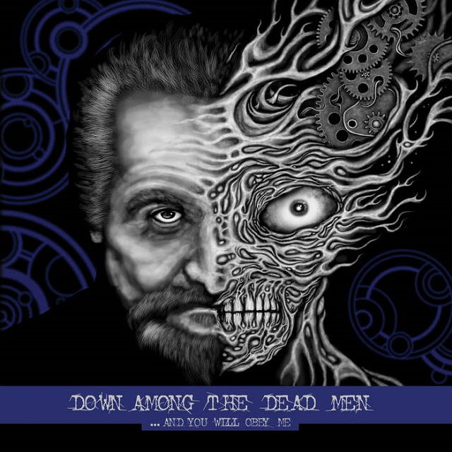 DOWN AMONG THE DEAD MEN – ...And You Will Obey Me