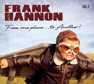 FRANK HANNON – From One Place… To Another! Vol. 2