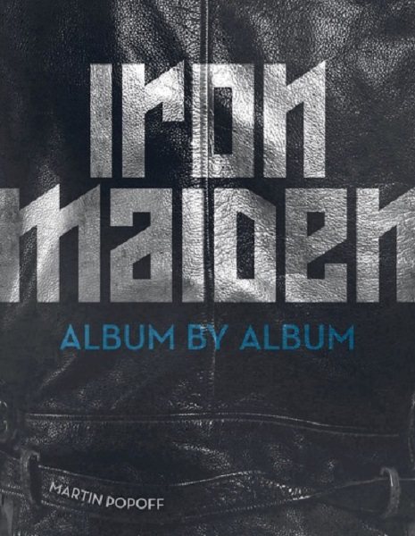 MARTIN POPOFF - IRON MAIDEN: Album By Album