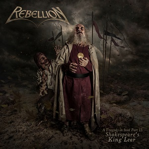 REBELLION - A Tragedy In Steel II: Shakespeare's King Lear