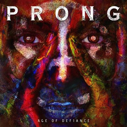 PRONG – Age Of Defiance