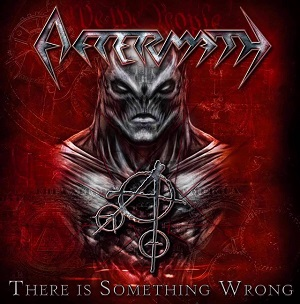 AFTERMATH – There Is Something Wrong