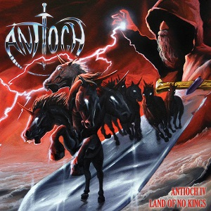 ANTIOCH - Antioch IV: Land Of No Kings