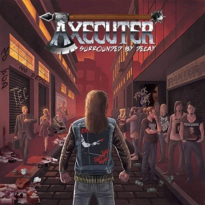 AXECUTER - Surrounded by Decay