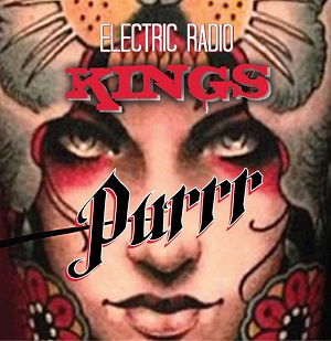 ELECTRIC RADIO KINGS - Purrr