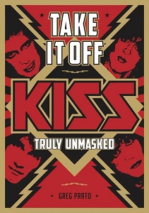GREG PRATO - Take It Off: KISS Truly Unmasked