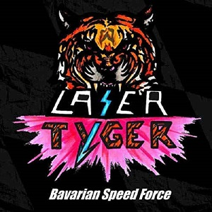 LASER TYGER - Bavarian Speed Force