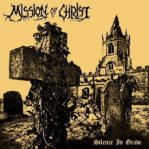 MISSION OF CHRIST - Silence In Grave