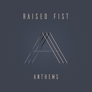 RAISED FIST - Anthems