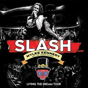 SLASH FEATURING MYLES KENNEDY AND THE CONSPIRATORS – Living The Dream Tour