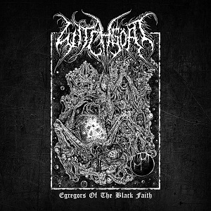 WITCHGÖAT - Egregors Of The Black Faith