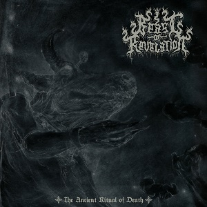 BEAST OF REVELATION – The Ancient Ritual Of Death