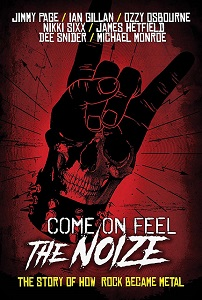 COME ON FEEL THE NOIZE – The Story Of How Rock Became Metal