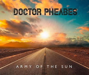DOCTOR PHEABES – Army Of The Sun