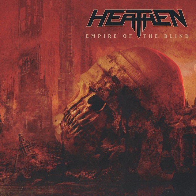 HEATHEN – Empire Of The Blind