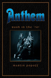 MARTIN POPOFF - Anthem: RUSH In The '70s