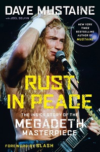 DAVE MUSTAINE – Rust In Peace: The Inside Story Of The MEGADETH Masterpiece