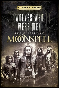 RICARDO S. AMORIM - Wolves Who Were Men: The History Of MOONSPELL
