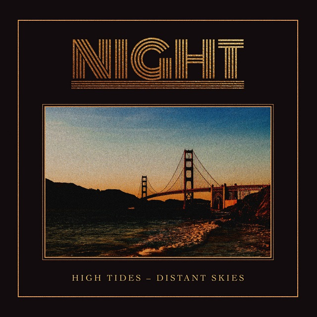 NIGHT - High Tides Distant Skies