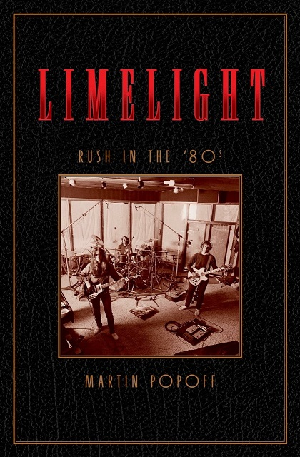 MARTIN POPOFF - Limelight: RUSH In The '80s