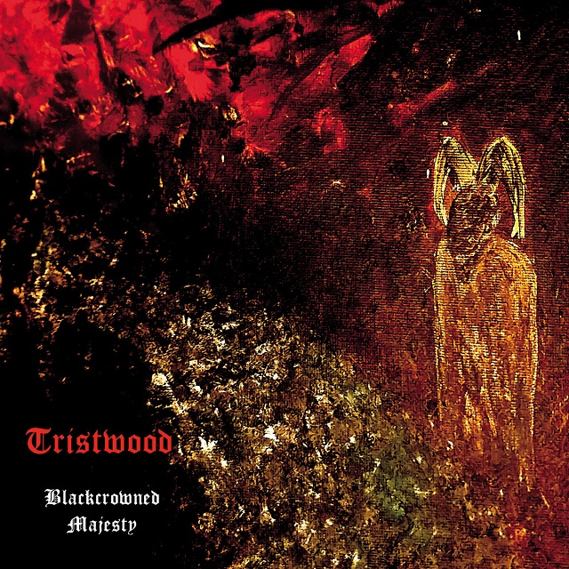 TRISTWOOD - Blackcrowned Majesty