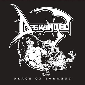 DERANGED - Place Of Torment
