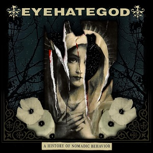 EYEHATEGOD – A History Of Nomadic Behavior
