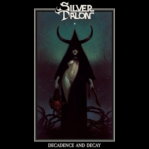 SILVER TALON - Decadence And Decay