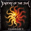 ENEMY OF THE SUN - Shadows